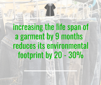 increasing the life span of a garment by 9 months reduces its environmental footprint by 20 -30 %