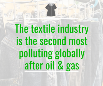the textile industry is the second most polluting globally after oil & gas